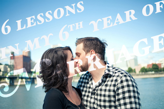 6 Lessons in my 6th year of marriage
