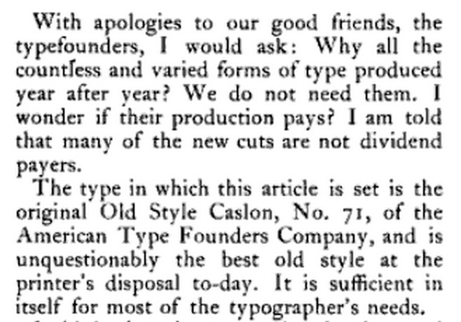 With apologies to our good friends the typefounders I would ask: Why all the countless and varied forms of type produced year after year?